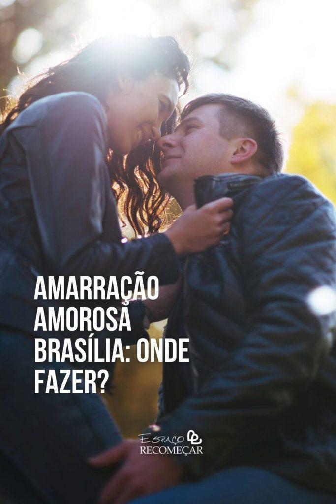 amarracao-amorosa-em-brasilia